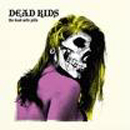 The Dead Wife Pills/ Ex-Rays - Dead Kids